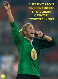 Don't wait to be Found...Create Yourself- Hope Solo Motivation Series #41